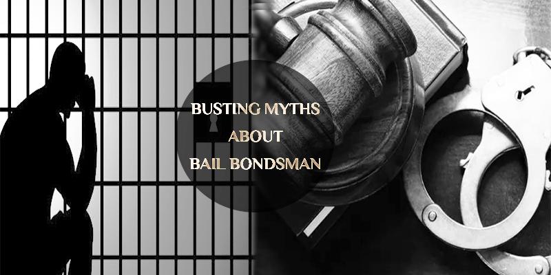 Top 7 Myths about Bail Bondsman That You Shouldn't Believe