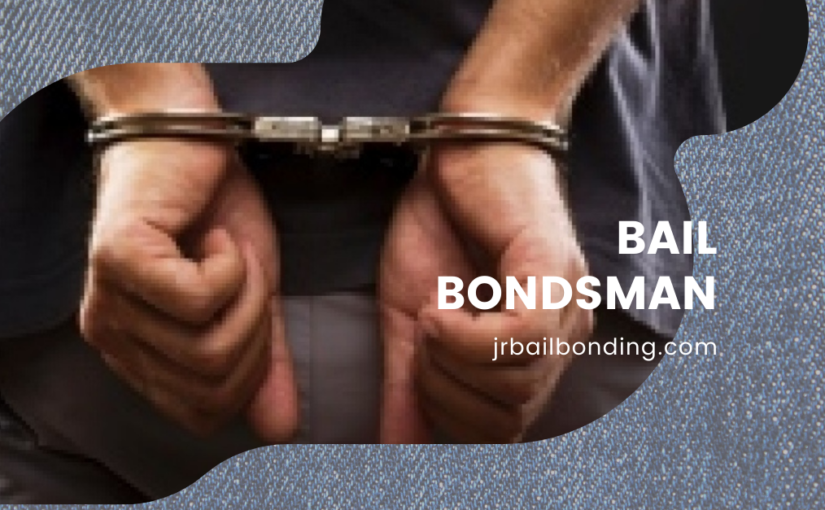 Need A Bail Bondsman? 5 Tips To Find The Right One!