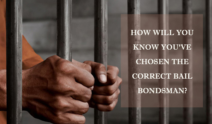 How Will You Know You've Chosen The Correct Bail Bondsman?